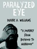 Paralyzed Eye: A Journey from Boyhood to Manhood