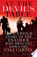 At the Devil's Table, The Untold Story of the Insider Who Brought Down the Cali Cartel by William C. Rempel PDF