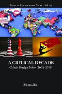 Critical Decade, A: China's Foreign Policy (2008-2018) Pdf/ePub eBook