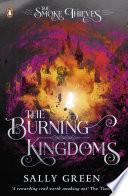 The Burning Kingdoms  The Smoke Thieves Book 3