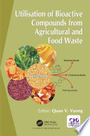 Utilisation Of Bioactive Compounds From Agricultural And Food Production Waste Book PDF