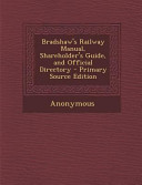 Bradshaw s Railway Manual  Shareholder s Guide  and Official Directory   Primary Source Edition