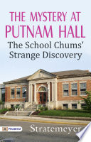 The Mystery at Putnam Hall  The School Chums  Strange Discovery
