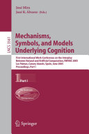 Mechanisms, Symbols, and Models Underlying Cognition: First ...