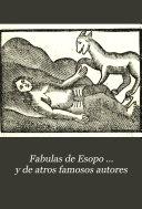 Fabulas de Esopo ... y de atros famosos autores
