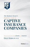 The Business Owner's Definitive Guide to Captive Insurance Companies