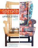 Spruce: A Step-by-Step Guide to Upholstery and Design Book