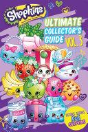 Ultimate Collector s Guide  Volume 3  Shopkins