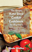 The Simple Keto Slow Cooker Cookbook for Beginners