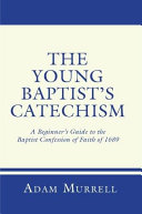 The Young Baptist s Catechism