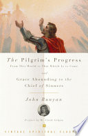 The Pilgrim S Progress And Grace Abounding To The Chief Of Sinners
