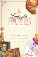 Longing for Paris: One Woman's Search for Joy, Beauty and ...