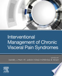 Interventional Management of Chronic Visceral Pain Syndromes   E Book