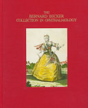 The Bernard Becker Collection in Ophthalmology