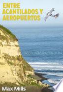 Entre Acantilados y Aeropuertos  : Causalidades en la vida o una vida llena de casualidades…