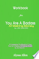 Workbook for You Are A Badass At Making Money By Jen Sincero