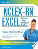 NCLEX-RN® EXCEL, Second Edition  : Test Success Through Unfolding Case Study Review