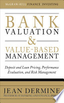 Bank Valuation and Value Based Management  Deposit and Loan Pricing  Performance Evaluation  and Risk Management