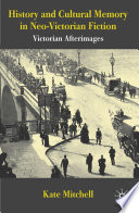 History and Cultural Memory in Neo Victorian Fiction