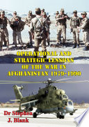 Operational And Strategic Lessons Of The War In Afghanistan 1979 1990