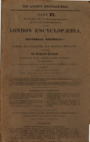 The London encyclopaedia  or  Universal dictionary of science  art  literature  and practical mechanics  by the orig  ed  of the Encyclopaedia metropolitana  T  Curtis