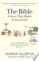 The Bible  A Story that Makes Sense of Life