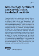 Wissenschaft, Sentiment und Geschäftssinn. Landschaft um 1800