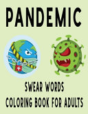 Pandemic Swear Words Coloring Book For Adults