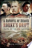 A Handful of Heroes  Rorke s Drift Book