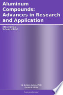 Aluminum Compounds: Advances in Research and Application: 2011 Edition