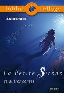 Bibliocollège- La Petite Sirène et autres contes, Andersen