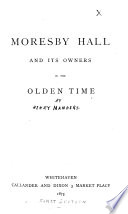 Moresby Hall and its owners in the olden time   By Henry Manders   Book