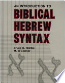 """An Introduction to Biblical Hebrew Syntax"" by Waltke, Bruce K. and O'Connor, Michael Patrick, Bruce K. Waltke, Michael Patrick O'Connor, Caroll O'Connor, Mr. O'Connor (M.), Eisenbrauns"
