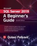 Microsoft SQL Server 2019  A Beginner s Guide  Seventh Edition