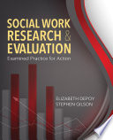 Social Work Research and Evaluation  : Examined Practice for Action