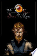 Heroes and Flame  Blood and Myst  A Prince from the Shadows