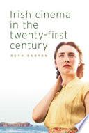 Irish Cinema in the Twenty-First Century