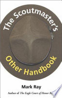 The Scoutmaster s Other Handbook
