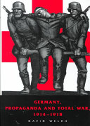 Germany, Propaganda and Total War, 1914-1918