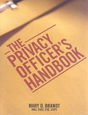 The Privacy Officer's Handbook