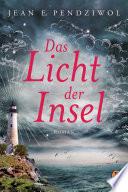 Das Licht der Insel  : Roman