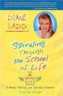 Spiraling Through the School of Life