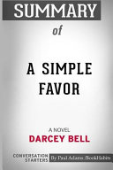 Summary Of A Simple Favor A Novel By Darcey Bell Conversation Starters