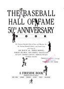 The Baseball Hall of Fame 50th Anniversary Book