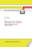 Reasons for Action  : Toward a Normative Theory and Meta-Level Criteria