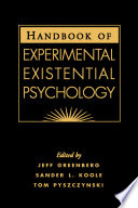 """Handbook of Experimental Existential Psychology"" by Jeff Greenberg, Sander Leon Koole, Thomas A. Pyszczynski"