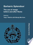 Barbaric Splendour  The Use of Image Before and After Rome