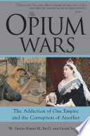 """""""Opium Wars: The Addiction of One Empire and the Corruption of Another"""" by W. Travis Hanes III, Frank Sanello"""