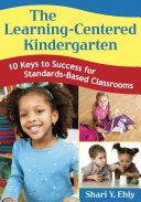 The Learning Centered Kindergarten