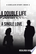 A Double Life  A Single Love  A Sinclair Story Book